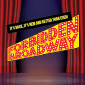 Forbidden Broadway: It's Back, It's New and Better Than Ever!