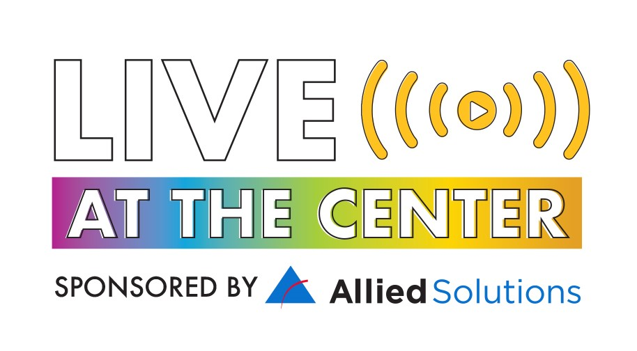 Live at the Center sponsored by Allied Solutions
