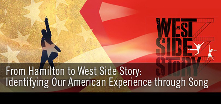 "American flag graphics reads ""From Hamilton to West Side Story: Identifying Our American Experience through Song"""